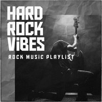 Hard Rock Vibes - Rock Music Playlist — сборник