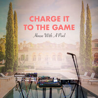 House with a Pool — Charge It To The Game, Fat Tony