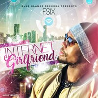 Internet Girlfriend — Fsix