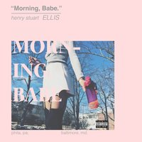 Morning Babe - EP — Ellis, Henry Stuart