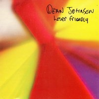 Loser Friendly — Dean Johnson