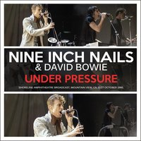 Under Pressure — Nine Inch Nails & David Bowie