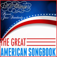 The Great American Songbook - 101 Strings Present Jazz Standards — 101 Strings Orchestra