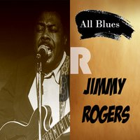 All Blues, Jimmy Rogers — Jimmy Rogers