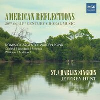 American Reflections - 20th and 21st Century Choral Music — Shawn Kirchner, Аарон Копленд, Eric Whitacre, Robert Lowry, James Erb, Irving Fine, Morten Lauridsen