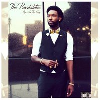 The Possibilities — Nise the King
