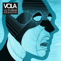 October Session — Vola