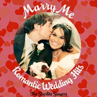 Marry Me - Romantic Wedding Hits — The Starlite Singers