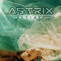 Artcore — Infected Mushroom, Astrix