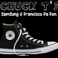 Chuck T's — SamSung, Francisco Da Don