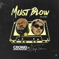 Must Blow — Crowd Kontroller, DAPO TUBURNA