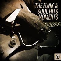 The Funk & Soul Hits Moments — The Vocal Masters