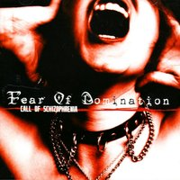 Call of Schizophrenia — Fear Of Domination