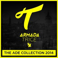 Armada Trice - The ADE Collection 2014 — сборник
