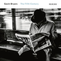 Gavin Bryars: The Fifth Century — The Crossing, Prism Quartet, Donald Nally