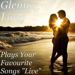 "Plays Your Favourite Songs ""Live"" — Glenn Long"