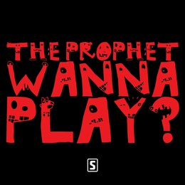 Wanna Play? — The Prophet