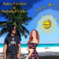 You, Me, Vitamin D — Robin Tricker & Anthony Krizan