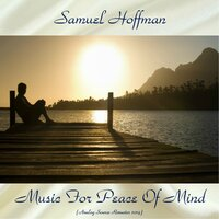 Music For Peace Of Mind — Samuel Hoffman