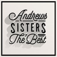 The Best — The Andrews Sisters