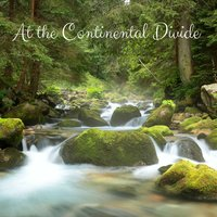 At the Continental Divide — Rain Sounds