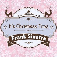 It's Christmas Time with Frank Sinatra — Frank Sinatra