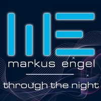 Through the Night — Markus Engel