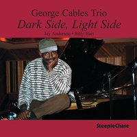 Dark Side, Light Side — George Cables, Billy Hart, Jay Anderson