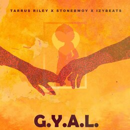 G.Y.A.L. (Girl You Are Loved) — Tarrus Riley, Stonebwoy