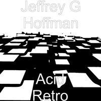Acid Retro — Jeffrey G Hoffman