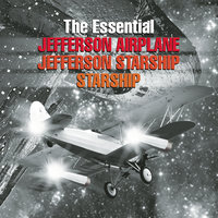 The Essential Jefferson Airplane/Jefferson Starship/Starship — Jefferson Airplane/Jefferson Starship/Starship