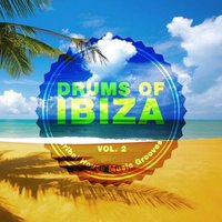 Drums of Ibiza (Tribal House Music Grooves), Vol. 2 — сборник