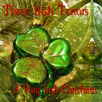 A Very Irish Christmas — Three Irish Tenors