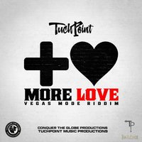 More Love (Vegas Mode Riddim) — TuchPoint