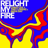 Relight My Fire — Trey Lorenz, Inaya Day, Chris Cox