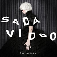 The Actress — Sada Vidoo