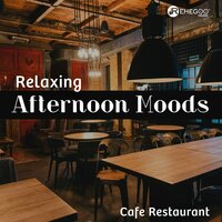 Relaxing Afternoon Moods - Cafe Restaurant — сборник