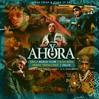 Y Ahora — DNA, Alex Rose, Nengo Flow, Nengo Flow, Alex Rose, DNA feat. Dalex, Randy Nota Loka