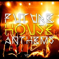 Future House Anthems, Vol. 5 — сборник