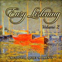 Easy Listening, Vol. 2 — Music for Quiet Moments
