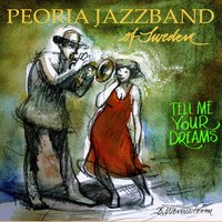 Tell Me Your Dreams — Peoria Jazzband