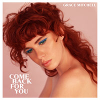 Come Back For You — Grace Mitchell