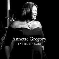 Ladies of Jazz — Annette Gregory