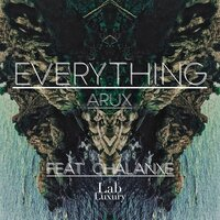 Everything — Chalanxe, Arux
