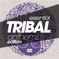 Essential Tribal Anthems Edition — сборник