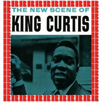 The New Scene of King Curtis — King Curtis