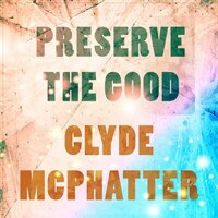 Preserve The Good — Clyde McPhatter