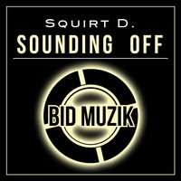 Sounding Off — Squirt D
