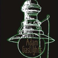 You Won't Find Any Ants Here — Adam & the Gaslights