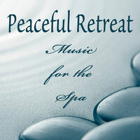 Peaceful Retreat - Music for the Spa — Meditation Spa, Spa